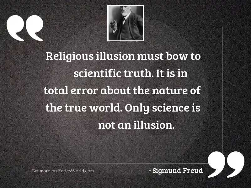 Religious illusion must bow to