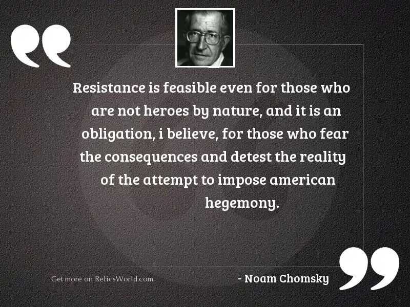Resistance is feasible even for