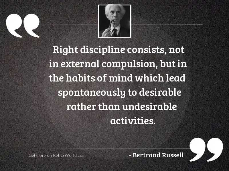 Right discipline consists, not in