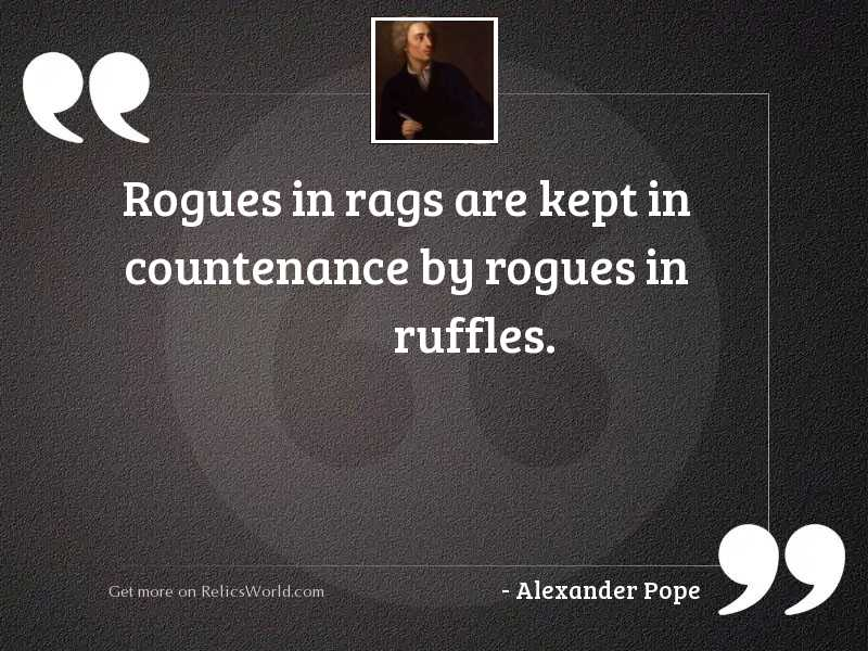 Rogues in rags are kept