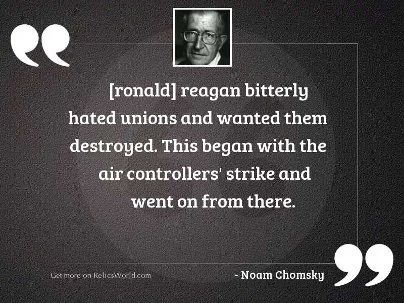 ronald reagan bitterly hated unions