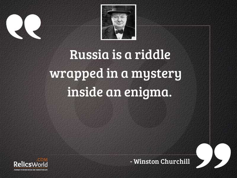 Russia is a riddle wrapped