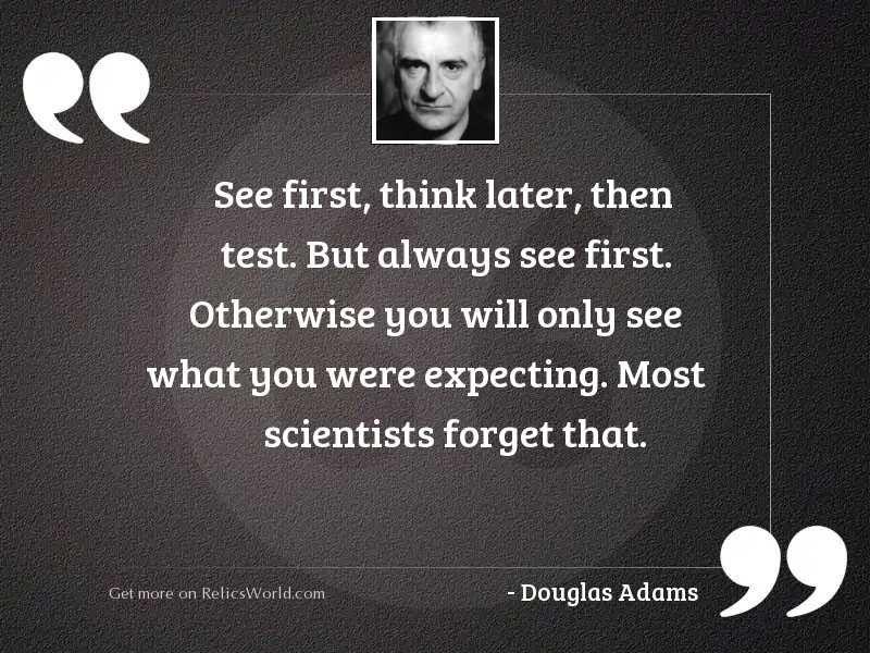 See first think later then