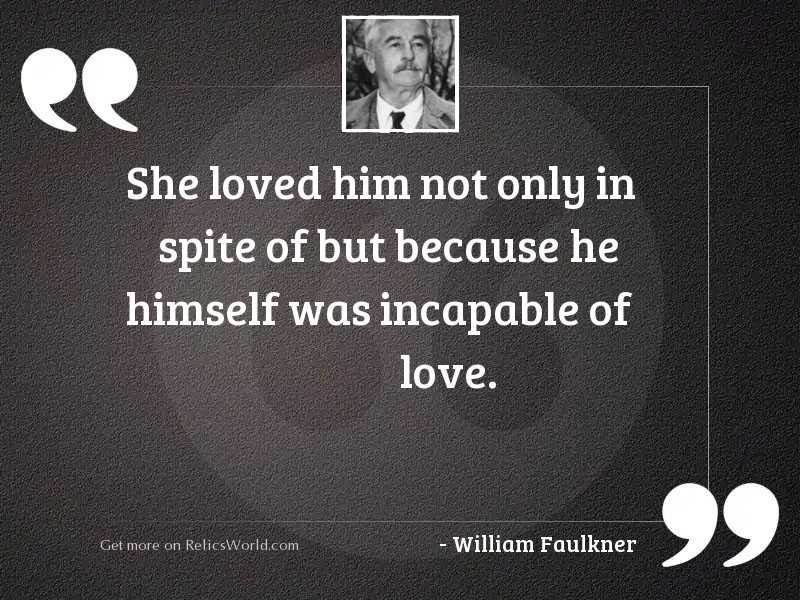 She loved him not only