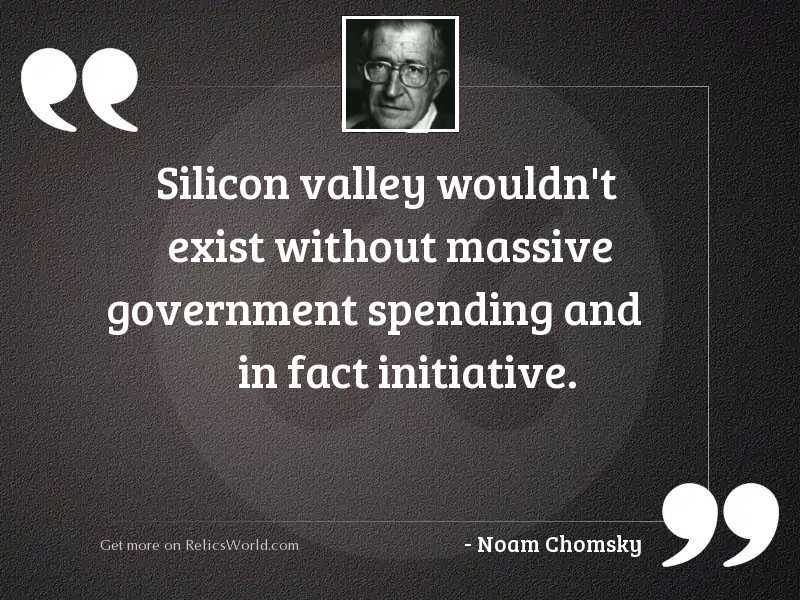 Silicon Valley wouldn't exist