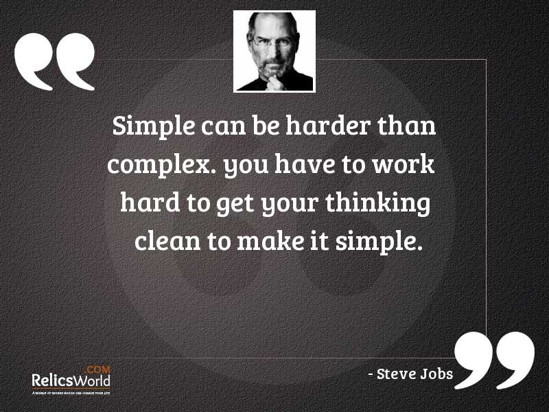 Simple Can Be Harder Than Inspirational Quote By Steve Jobs