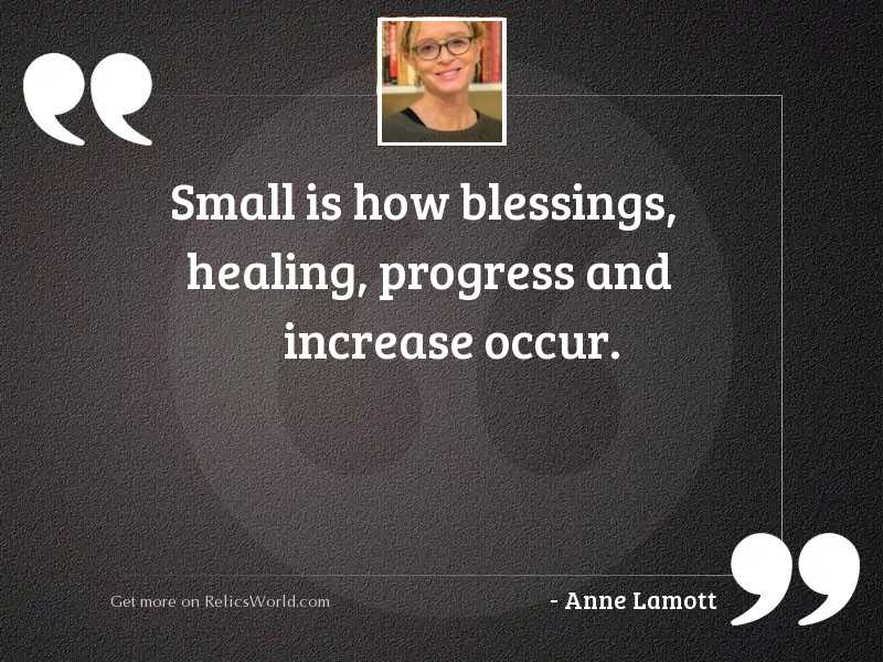 Small is how blessings, healing,