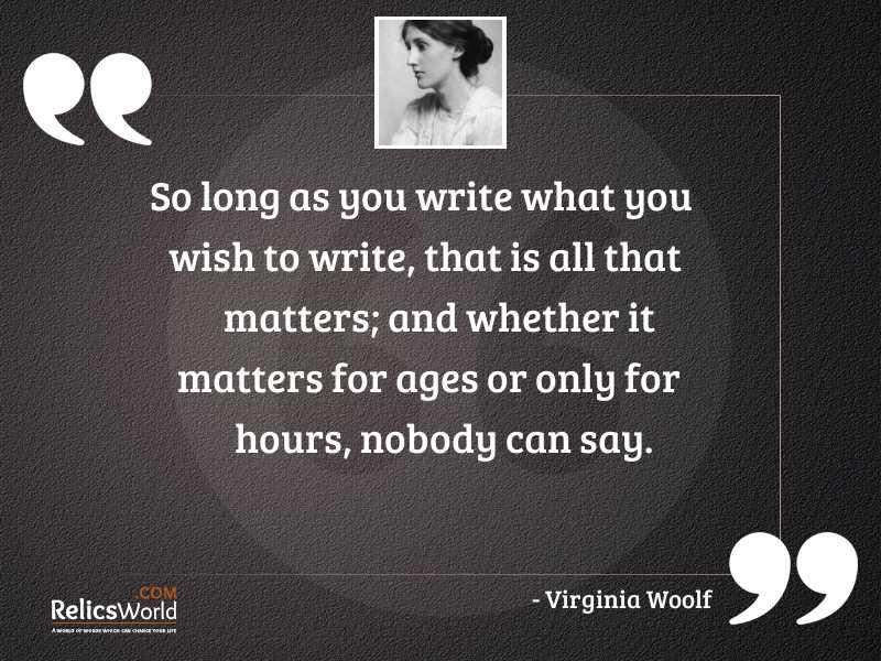So long as you write