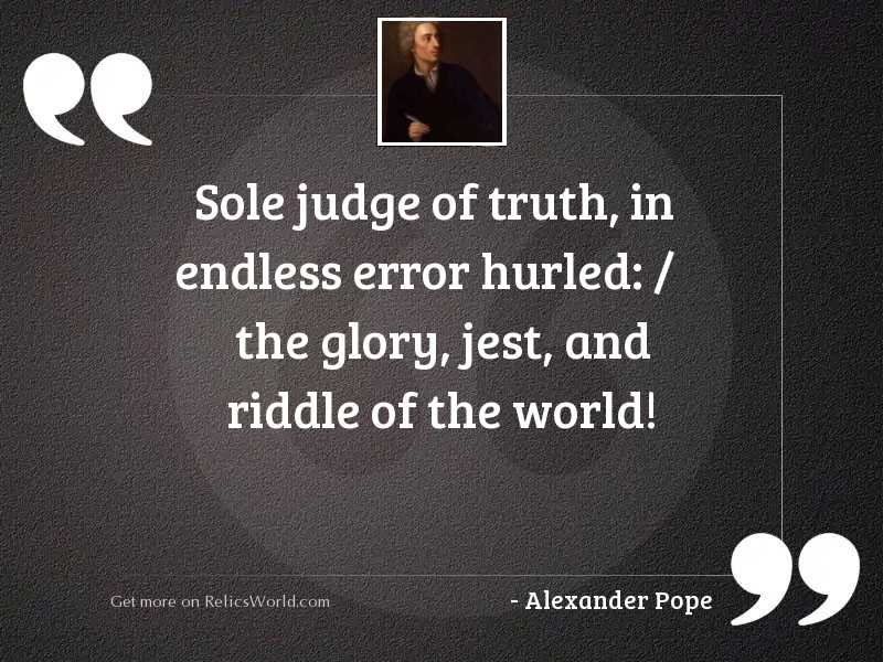 Sole judge of Truth, in