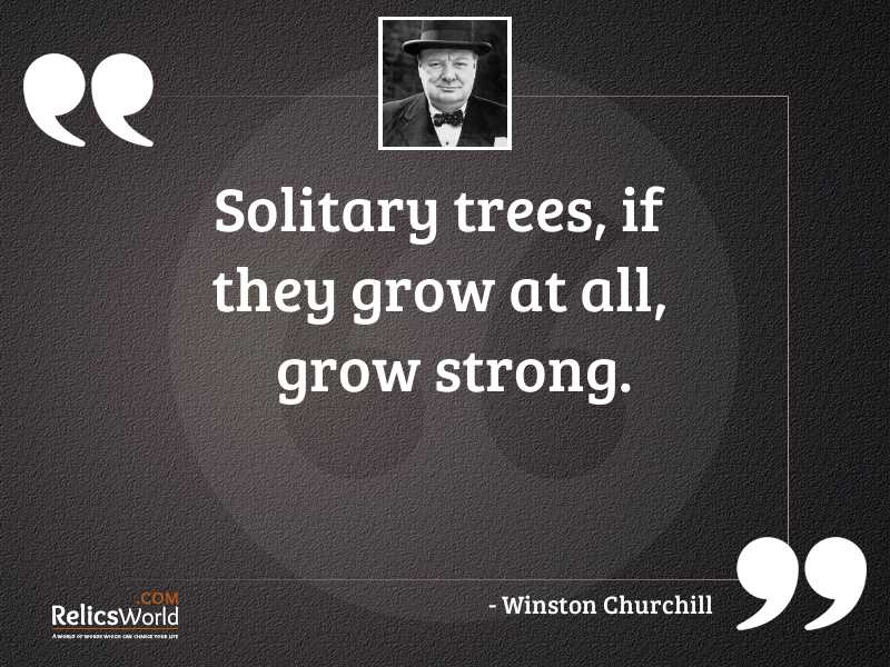 Solitary trees if they grow
