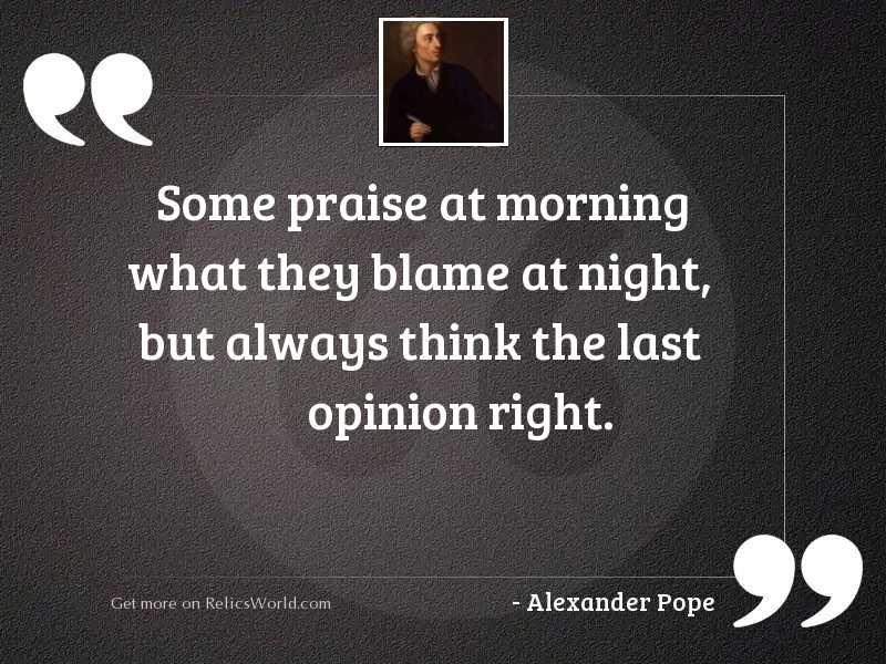 Some praise at morning what