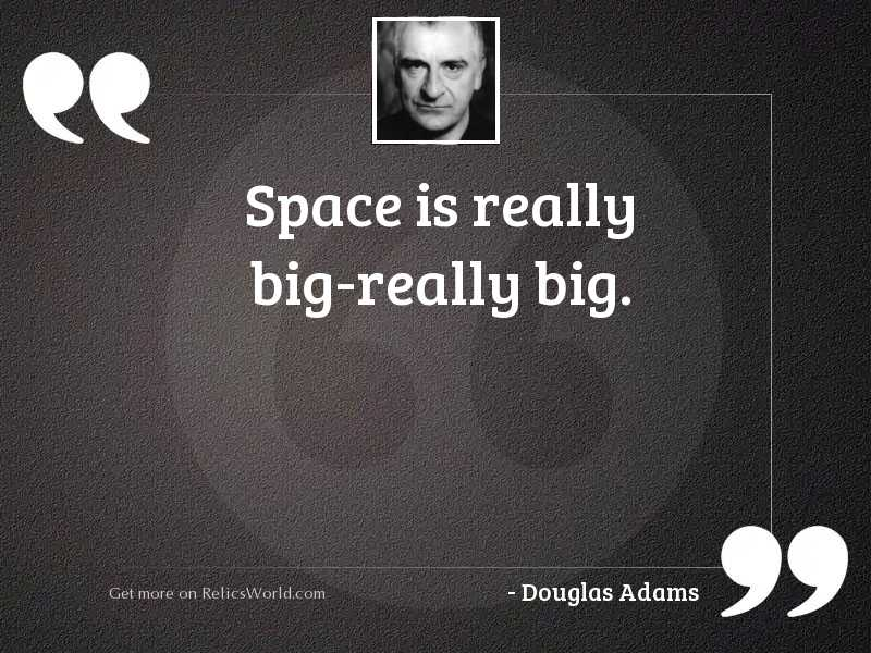Space is really big REALLY