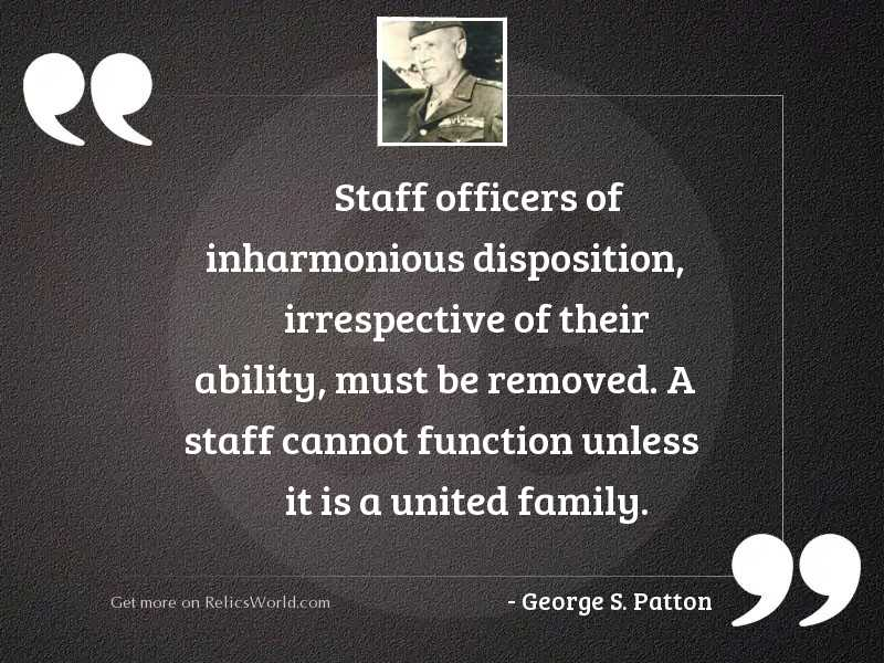 Staff officers of inharmonious disposition,