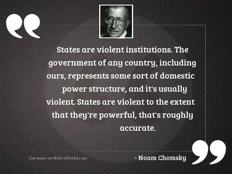 States are violent institutions. The
