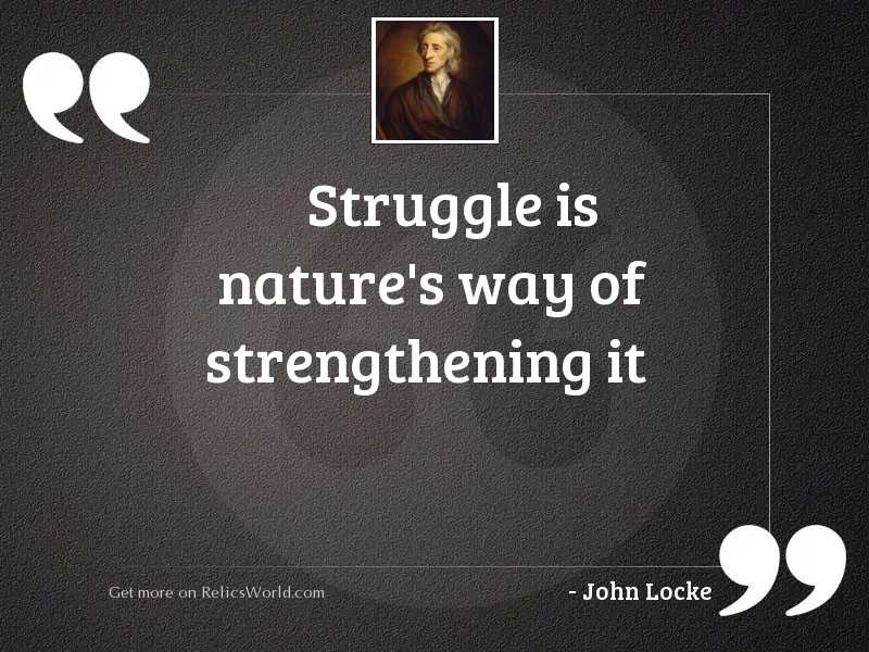 Struggle is nature's way
