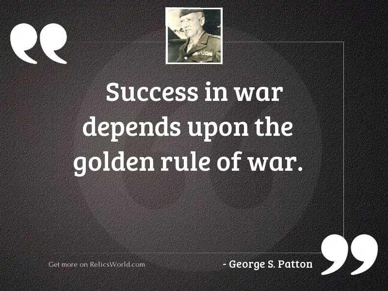 Success in war depends upon