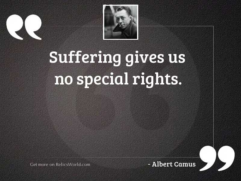 Suffering gives us no special