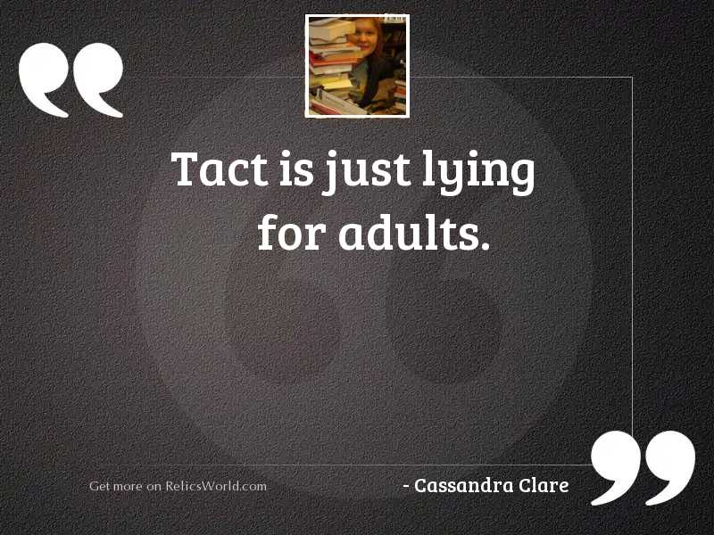 Tact is just lying for