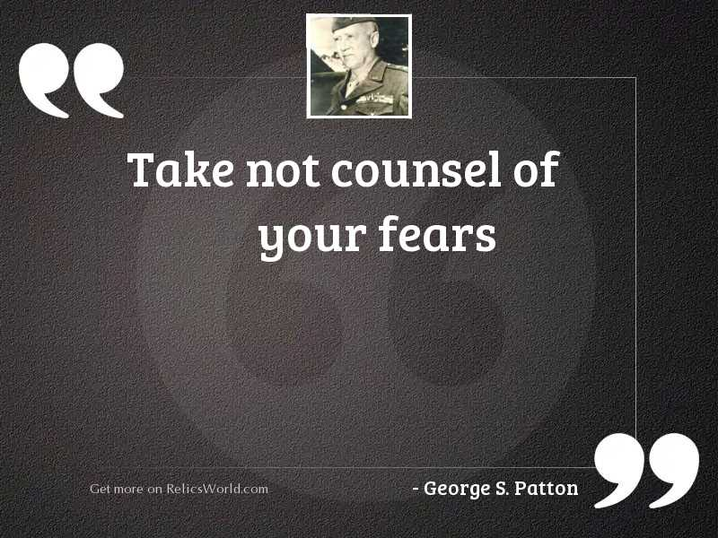 Take not counsel of your