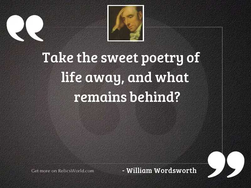Take the sweet poetry of