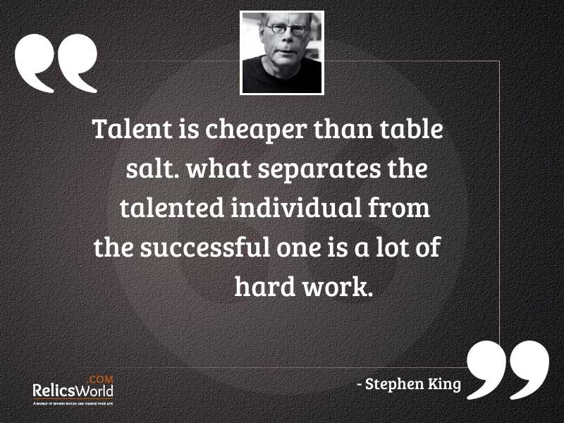 Talent is cheaper than table