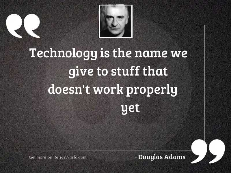 Technology is the name we