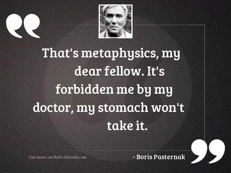 That's metaphysics, my dear