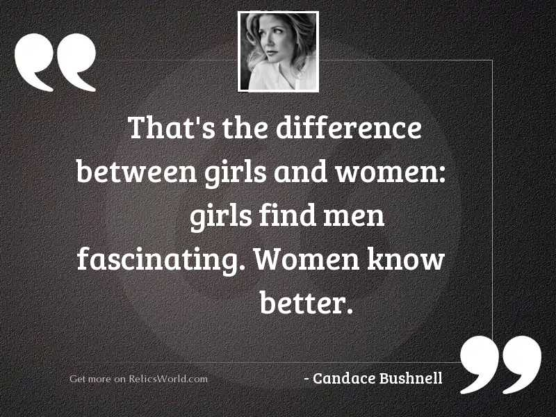 Thats the difference between girls