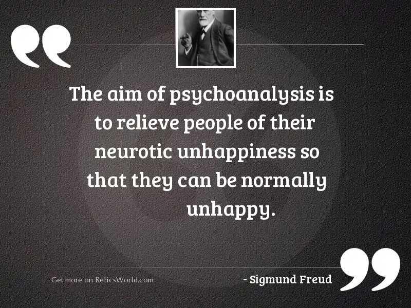 The aim of psychoanalysis is
