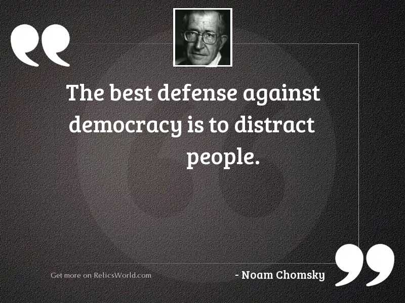 The best defense against democracy