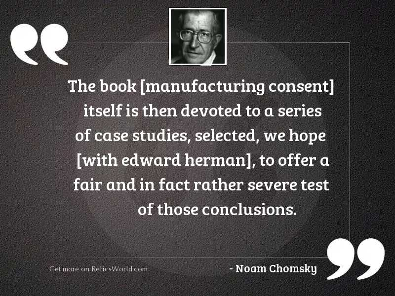 The book [Manufacturing Consent] itself