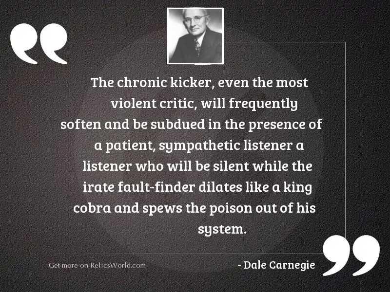 The chronic kicker, even the