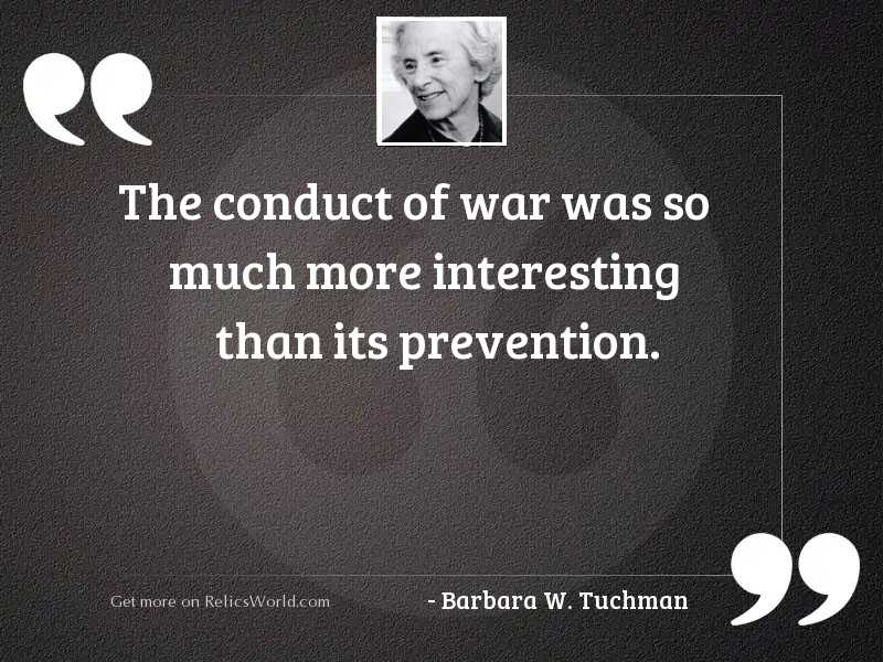 The conduct of war was