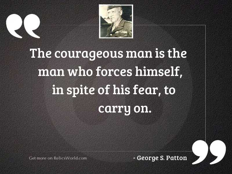 The courageous man is the