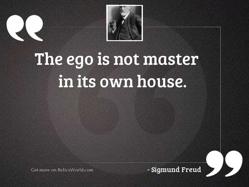 The ego is not master
