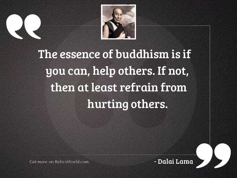 The essence of Buddhism is