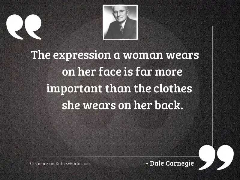 The expression a woman wears