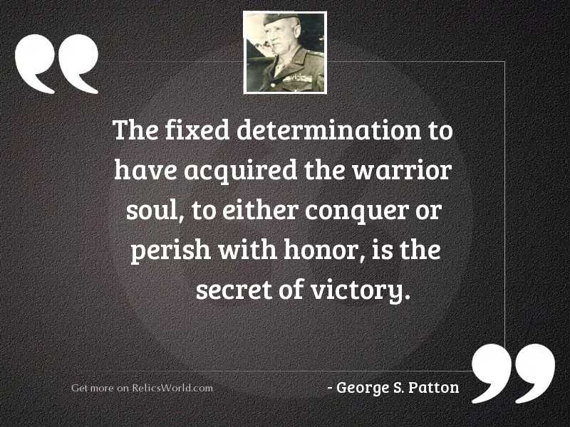 The fixed determination to have