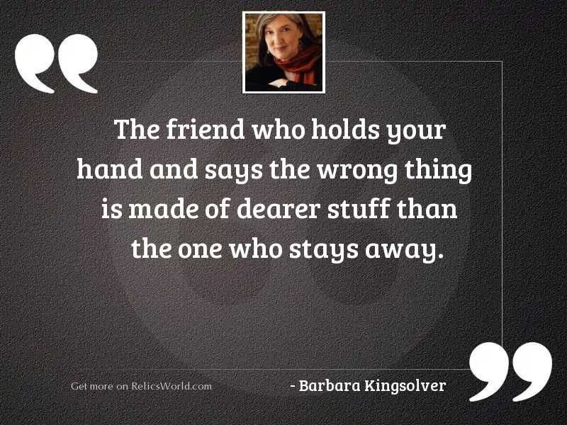 The friend who holds your