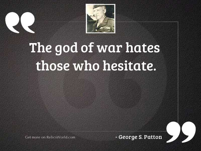 The god of war hates