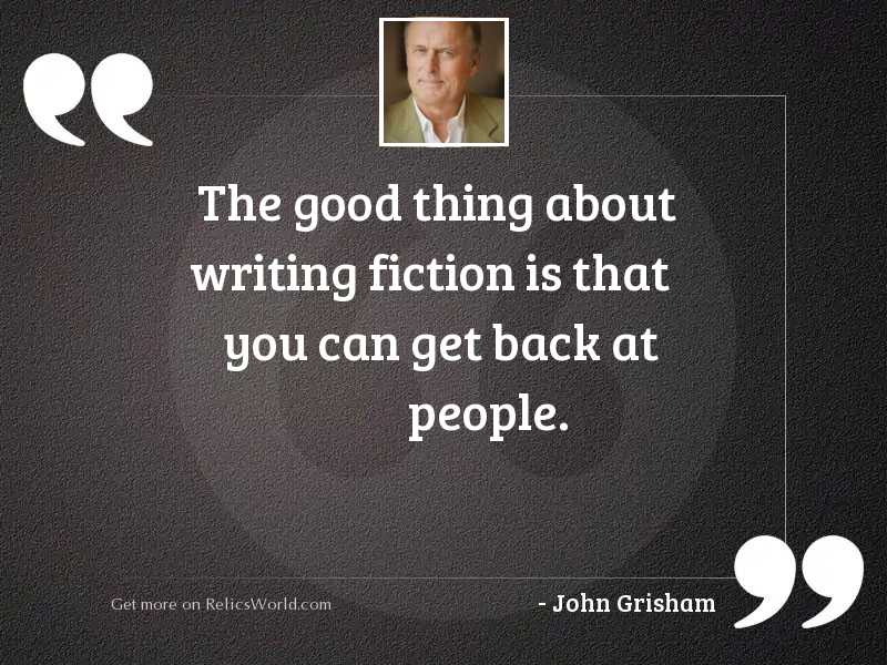 The good thing about writing