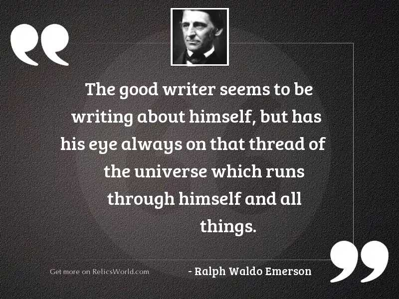The good writer seems to