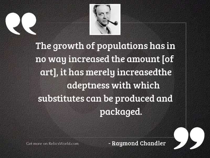 The growth of populations has