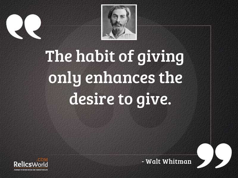 The habit of giving only