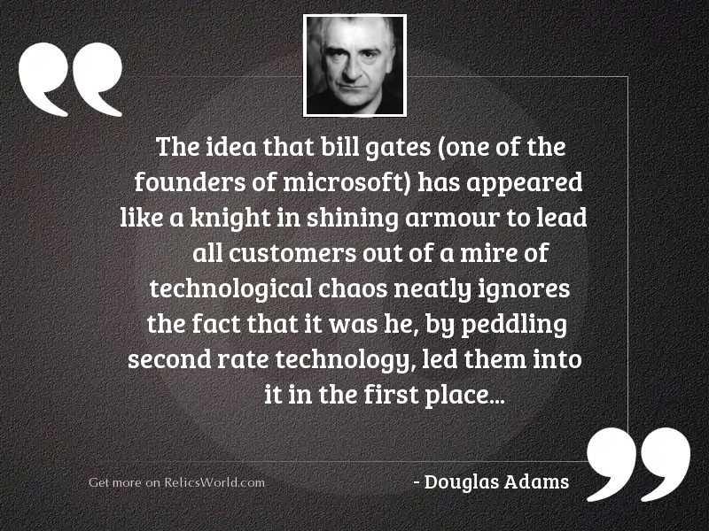 The idea that Bill Gates