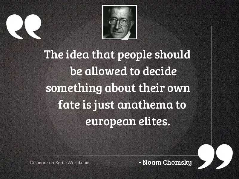 The idea that people should