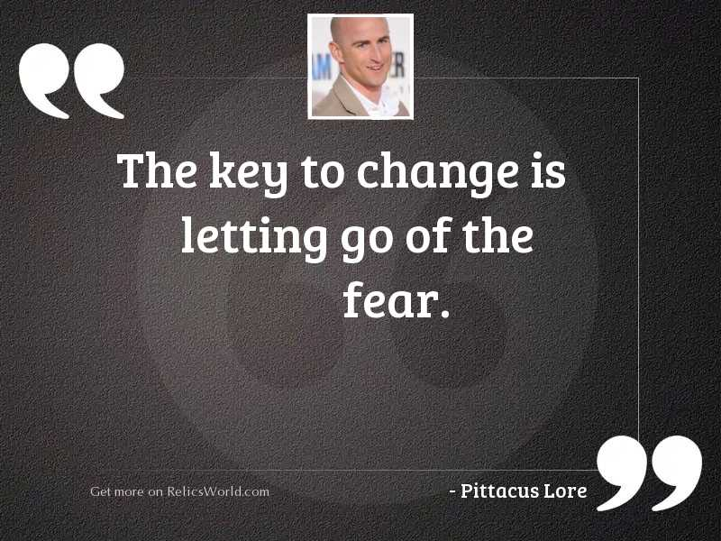 The key to change is