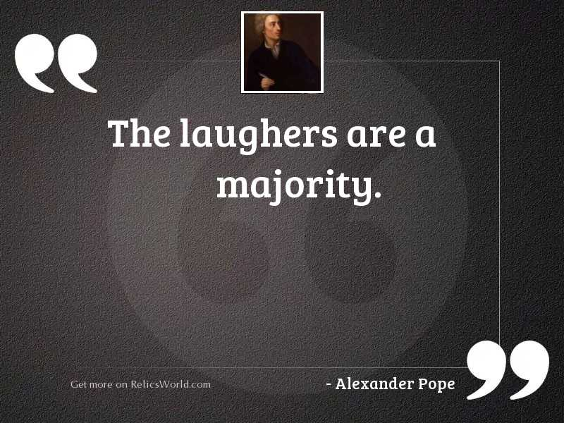 The laughers are a majority.