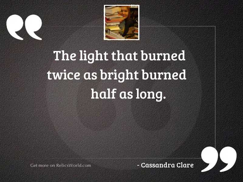 The light that burned twice