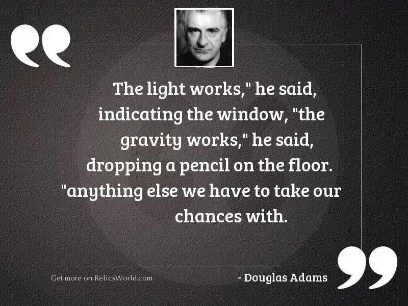 The light works he said
